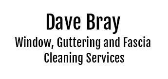 Dave Bray - Window, guttering and fascia cleaning services